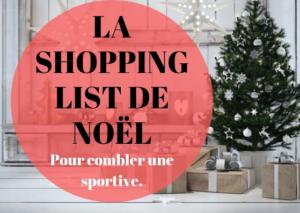 La véritable Shopping List de Noël pour combler une sportive !